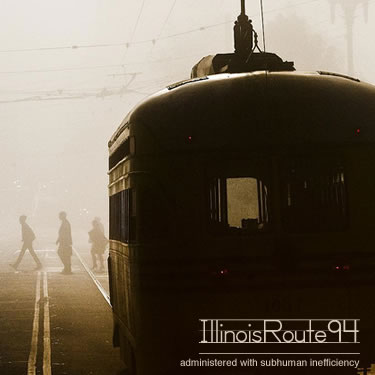 Pseudo Cover: Illinois Route 94 - administered with subhuman inefficiency