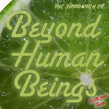 Pseudo-Cover: The Sandwich EP - Beyond Human Beings
